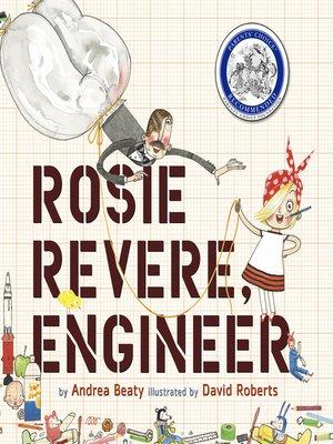 cover image of Rosie Revere, Engineer