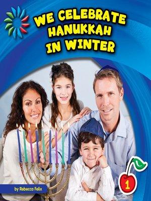 cover image of We Celebrate Hanukkah in Winter