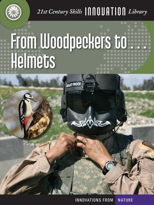 cover image of From Woodpeckers to... Helmets