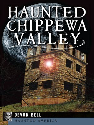 Title details for Haunted Chippewa Valley by Devon Bell