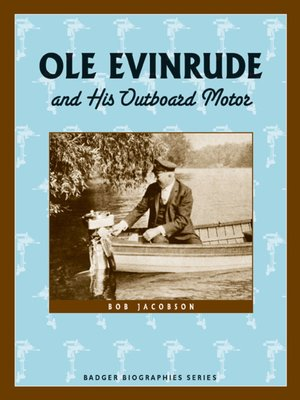cover image of Ole Evinrude and His Outboard Motor