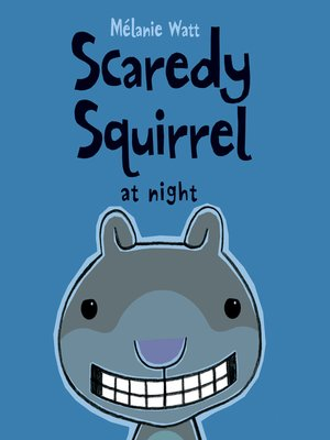 cover image of Scaredy Squirrel at Night