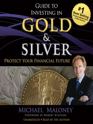 Michael maloney overdrive rakuten overdrive ebooks guide to investing in gold michael maloney author fandeluxe Choice Image