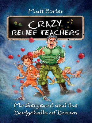 cover image of Mr. Sergeant and the Dodgeballs of Doom