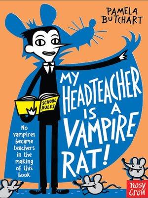 cover image of My Head Teacher is a Vampire Rat