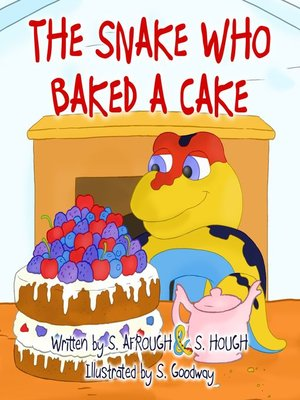 cover image of The Snake Who Baked a Cake