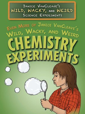 cover image of Even More of Janice VanCleave's Wild, Wacky, and Weird Chemistry Experiments