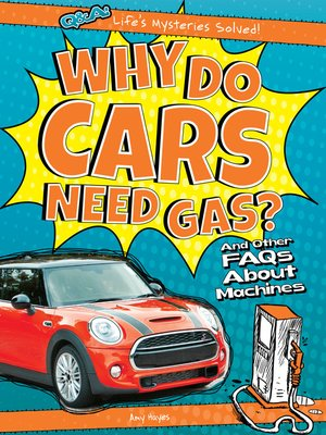 cover image of Why Do Cars Need Gas?