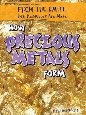 cover image of How Precious Metals Form