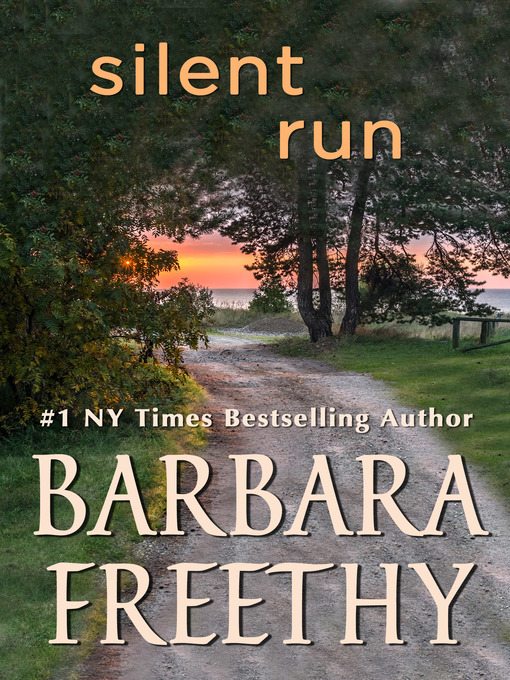 Title details for Silent Run by Barbara Freethy - Available