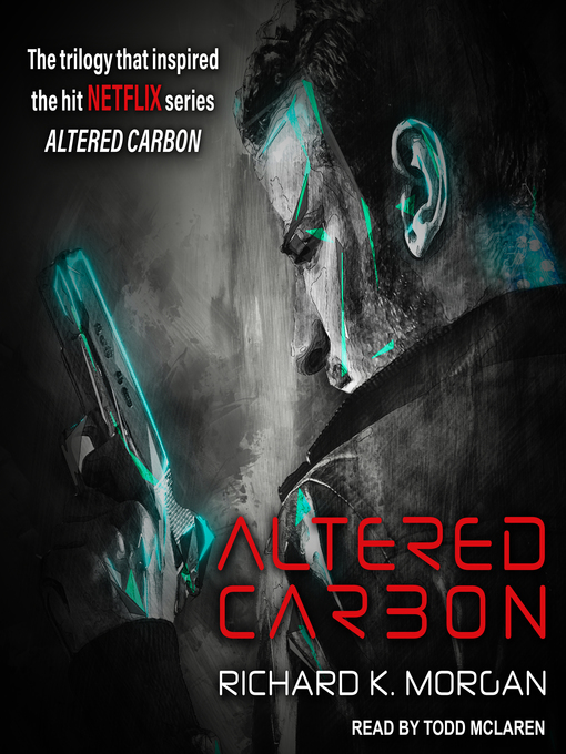 Title details for Altered Carbon by Richard K. Morgan - Available