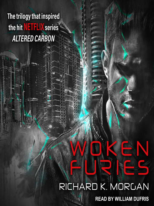 Title details for Woken Furies by Richard K. Morgan - Available