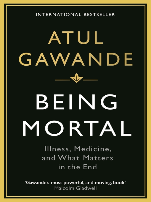 Title details for Being Mortal by Atul Gawande - Available