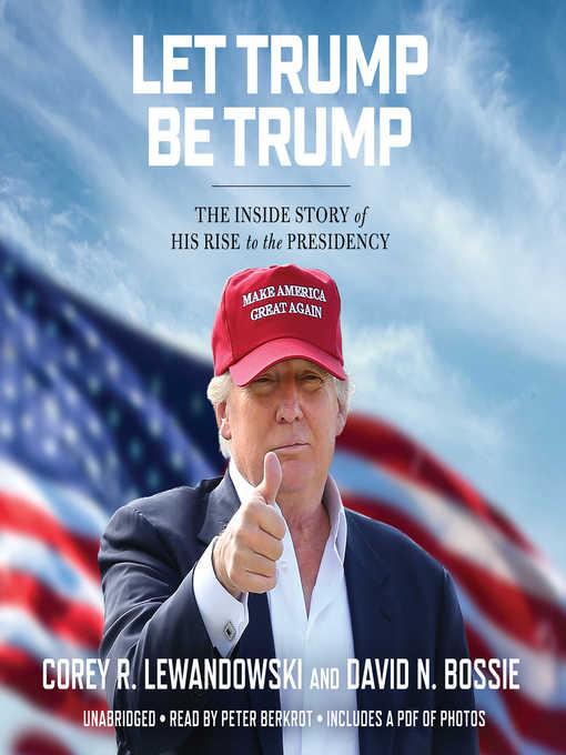 Title details for Let Trump Be Trump by Corey R. Lewandowski - Available