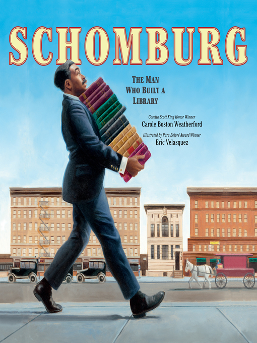 Title details for Schomburg by Carole Boston Weatherford - Available