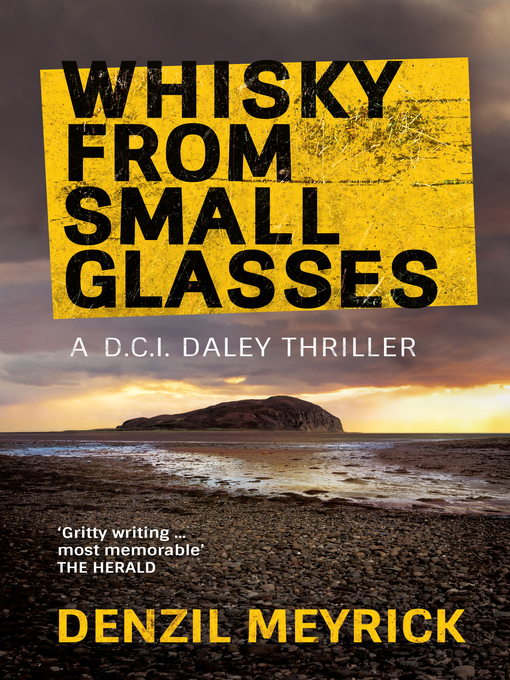 Title details for Whisky from Small Glasses by Denzil Meyrick - Wait list