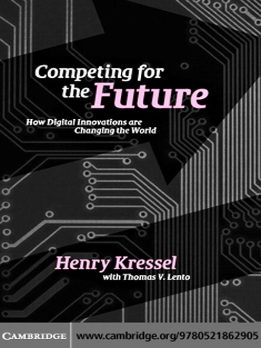 Competing for the Future How Digital Innovations are Changing the World