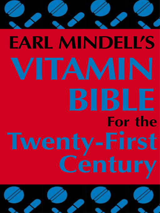 Title details for Earl Mindell's Vitamin Bible for the Twenty-First Century by Earl Mindell - Available