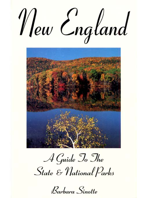 Title details for New England: A Guide To The State & National Parks by Barbara Sinotte - Available