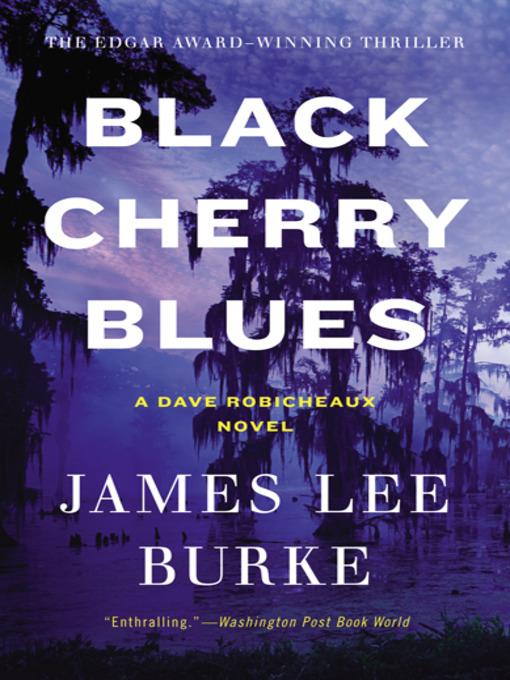 Title details for Black Cherry Blues by James Lee Burke - Wait list