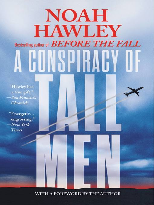 Title details for A Conspiracy of Tall Men by Noah Hawley - Available