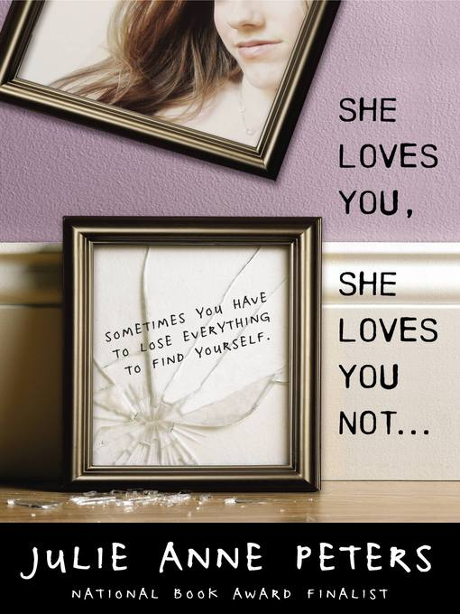 Title details for She Loves You, She Loves You Not... by Julie Anne Peters - Available