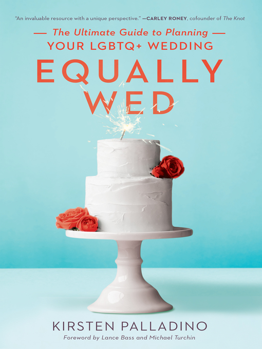 Equally wed : the ultimate guide to planning your LGBTQ+ wedding