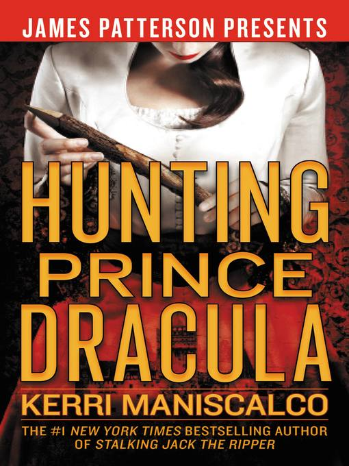 Title details for Hunting Prince Dracula by Kerri Maniscalco - Available