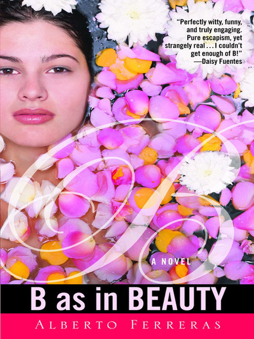 Title details for B as in Beauty by Alberto Ferreras - Available