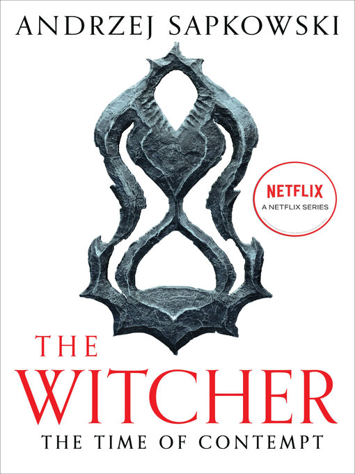 Title details for The Time of Contempt by Andrzej Sapkowski - Available