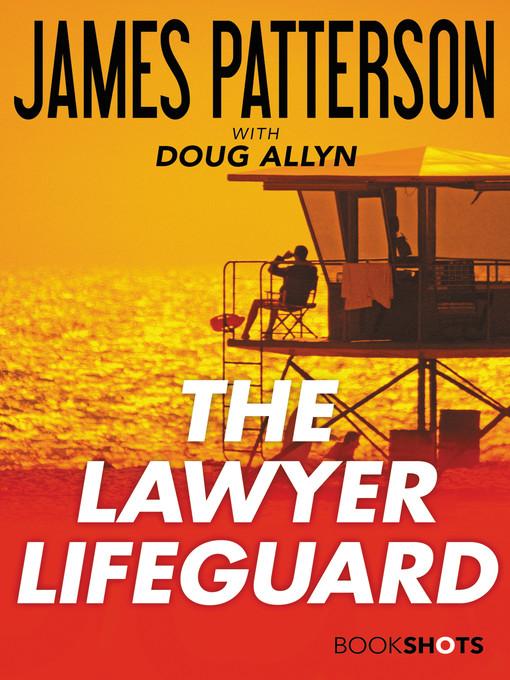 Title details for The Lawyer Lifeguard by James Patterson - Wait list