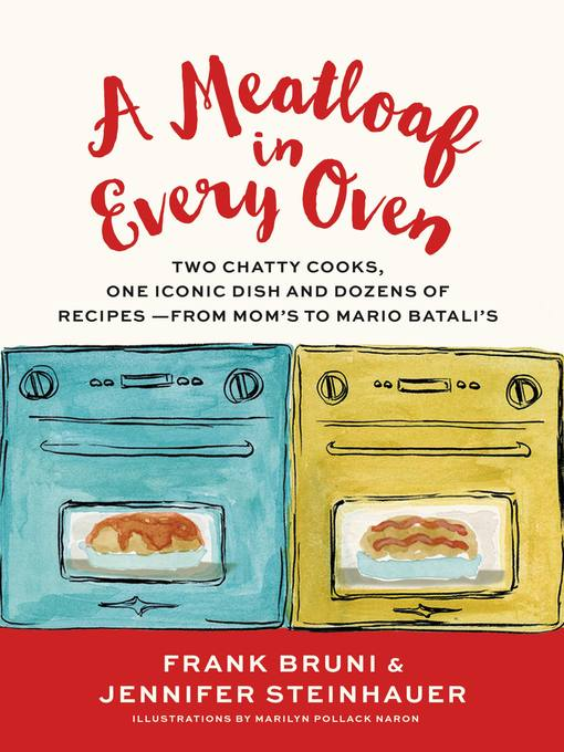Title details for A Meatloaf in Every Oven by Frank Bruni - Available