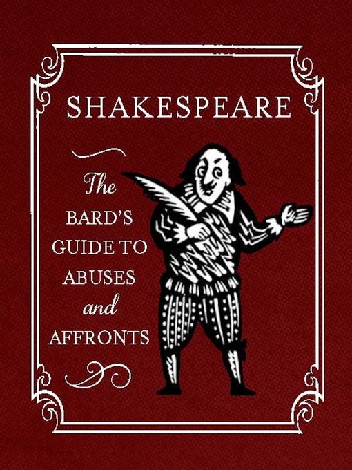 Title details for Shakespeare--The Bard's Guide to Abuses and Affronts by Running Press - Available