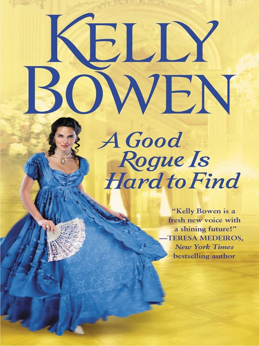 Title details for A Good Rogue Is Hard to Find by Kelly Bowen - Available