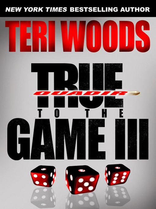 Title details for True to the Game III by Teri Woods - Available