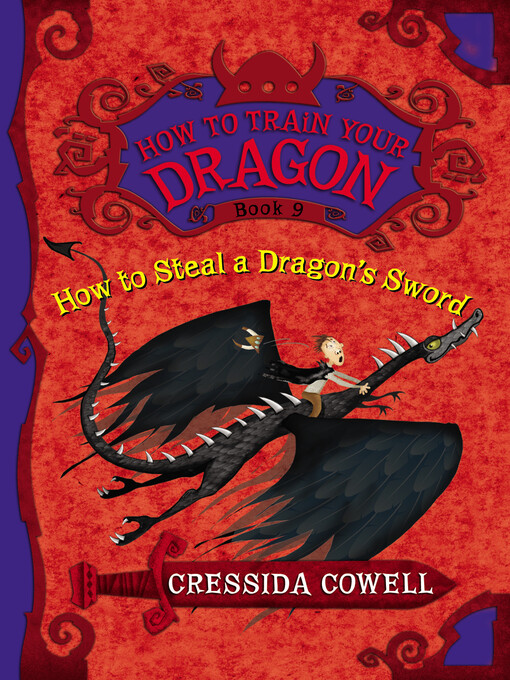 Title details for How to Steal a Dragon's Sword by Cressida Cowell - Wait list