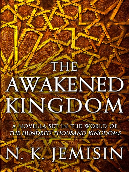 Title details for The Awakened Kingdom by N. K. Jemisin - Wait list