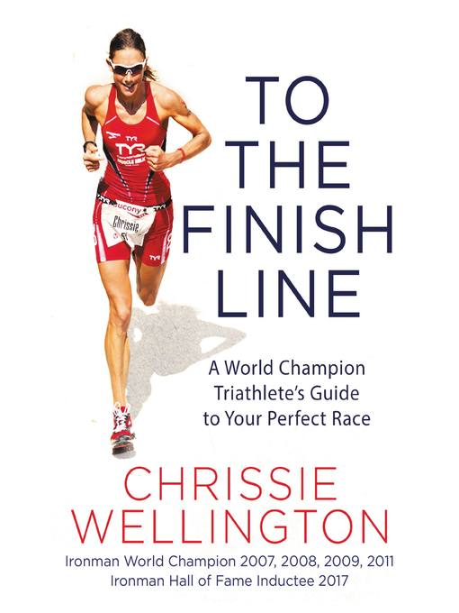 Title details for To the Finish Line by Chrissie Wellington - Wait list