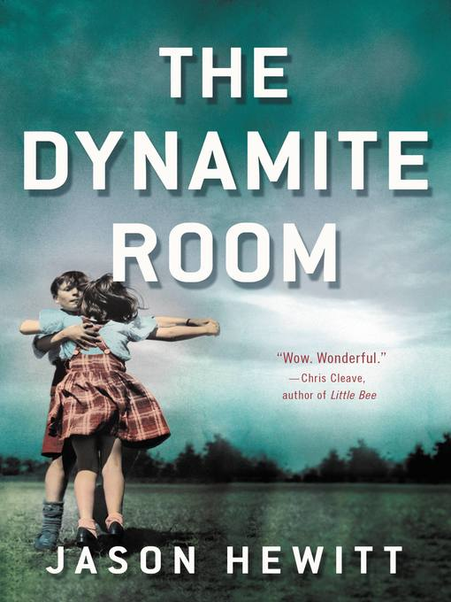 Title details for The Dynamite Room by Jason Hewitt - Available