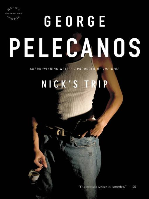 Title details for Nick's Trip by George P. Pelecanos - Available