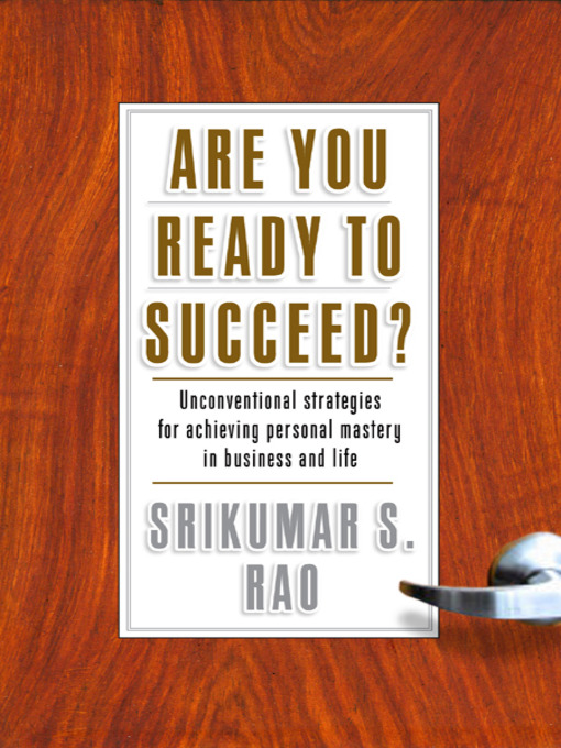 Title details for Are You Ready to Succeed? by Srikumar S. Rao - Available