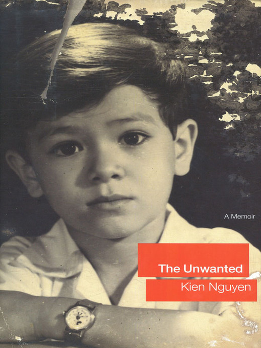 an analysis of kien nguyen in the unwanted The unwanted a memoir of childhood kien nguyen the unwanted a memoir of childhood kien nguyen theory an analysis of dispositional learning and memory fruit and.