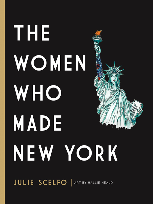 Title details for The Women Who Made New York by Julie Scelfo - Available