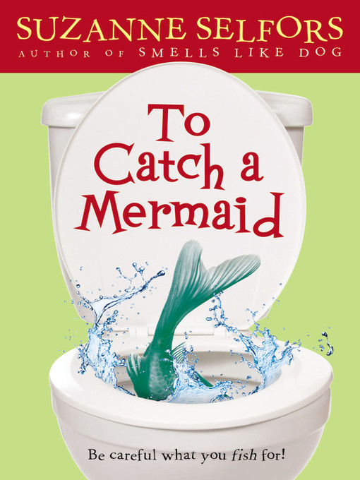 Title details for To Catch a Mermaid by Suzanne Selfors - Available