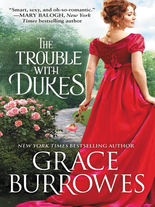 Title details for The Trouble with Dukes by Grace Burrowes - Wait list