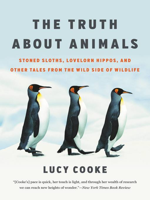 Title details for The Truth About Animals by Lucy Cooke - Available