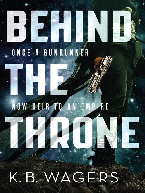 Title details for Behind the Throne by K. B. Wagers - Wait list