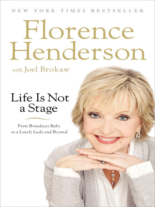 Title details for Life Is Not a Stage by Florence Henderson - Available