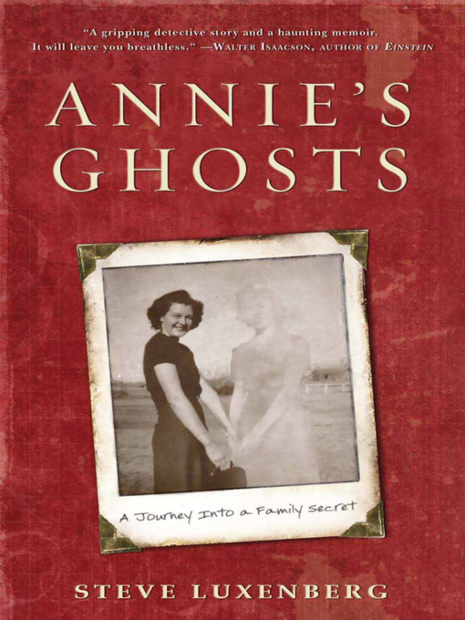 Title details for Annie's Ghosts by Steve Luxenberg - Available