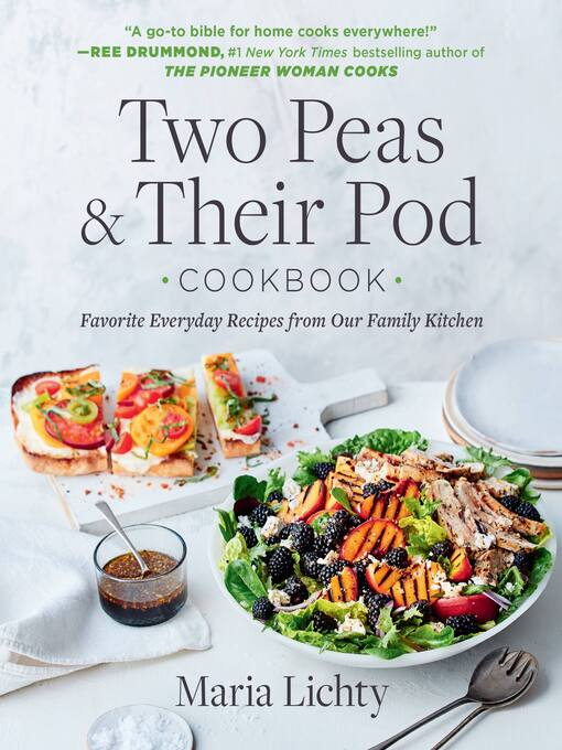 Title details for Two Peas & Their Pod Cookbook by Maria Lichty - Available